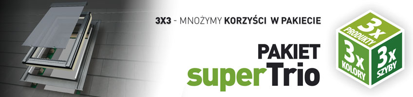 Pakiet superTrio - FAKRO